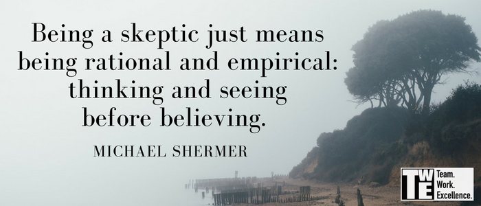 Embrace Your Inner Skeptic